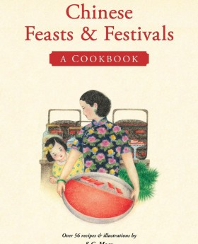 {Review & Worldwide Giveaway} Chinese Feasts & Festivals: A Cookbook